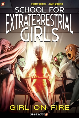 School for Extraterrestrial Girls #1: Girl on Fire Cover Image