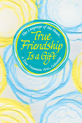 The Language of the Heart... True Friendship Is a Gift Cover Image