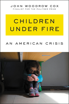 Children Under Fire: An American Crisis Cover Image