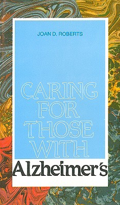 Caring for Those with Alzheimer's: A Pastoral Approach Cover Image