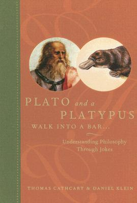 Plato and a Platypus Walk Into a Bar: Understanding Philosophy Through Jokes Cover Image