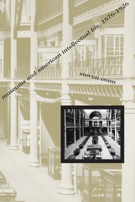 Museums and American Intellectual Life, 1876-1926 Cover