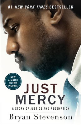 Just Mercy (Movie Tie-In Edition): A Story of Justice and Redemption Cover Image