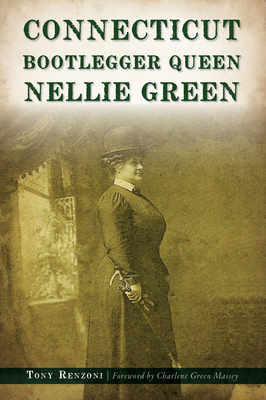 Connecticut Bootlegger Queen Nellie Green Cover Image