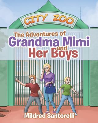 The Adventures of Grandma Mimi and Her Boys Cover Image