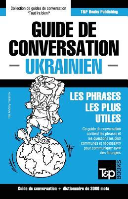 Guide de conversation Français-Ukrainien et vocabulaire thématique de 3000 mots (French Collection #315) Cover Image