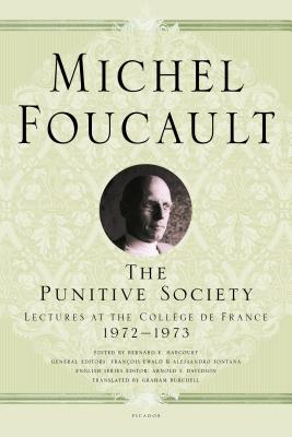 The Punitive Society: Lectures at the Collège de France, 1972-1973 (Michel Foucault Lectures at the Collège de France #2) Cover Image