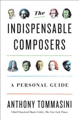 The Indispensable Composers: A Personal Guide Cover Image