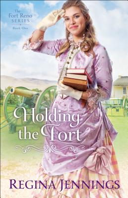 Holding the Fort (Fort Reno #1) Cover Image