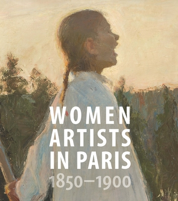 Women Artists in Paris, 1850-1900 Cover Image