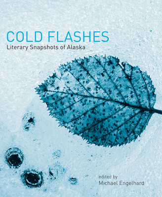 Cold Flashes: Literary Snapshots of Alaska Cover Image