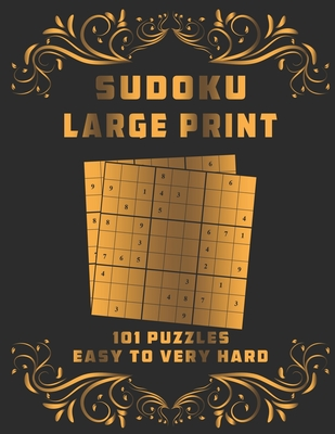 Sudoku Large Print 101 Puzzles Easy to Very Hard: One Puzzle Per Page with Solutions - Easy, Medium, Hard and Very Hard Cover Image