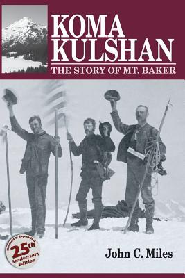 Koma Kulshan: The Story of Mt. Baker Cover Image
