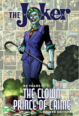 The Joker: 80 Years of the Clown Prince of Crime The Deluxe Edition Cover Image