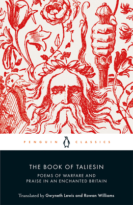 The Book of Taliesin: Poems of Warfare and Praise in an Enchanted Britain Cover Image