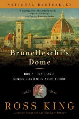 Brunelleschi's Dome: How a Renaissance Genius Reinvented Architecture Cover Image