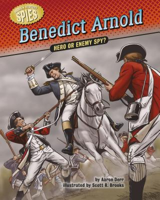 Benedict Arnold: Hero or Enemy Spy? (Hidden History -- Spies) Cover Image