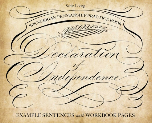 Spencerian Penmanship Practice Book The Declaration Of Independence Example Sentences With Workbook Pages Paperback