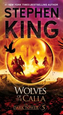The Dark Tower V: The Wolves of the Calla Cover Image