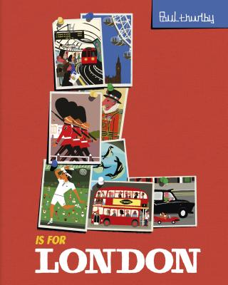 L Is for London (Paul Thurlby ABC City Books) Cover Image