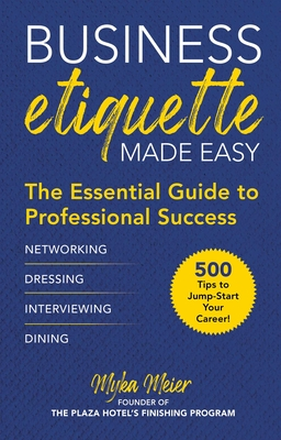 Business Etiquette Made Easy: The Essential Guide to Professional Success Cover Image