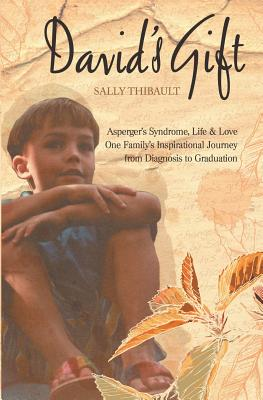 David's Gift: Asperger's Syndrome, Life & Love One Family's Inspirational Journey from Diagnosis to Graduation Cover Image