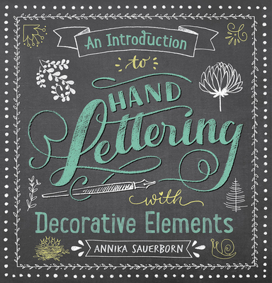 An Introduction to Hand Lettering with Decorative Elements Cover Image