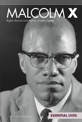 Malcolm X: Rights Activist and Nation of Islam Leader: Rights Activist and Nation of Islam Leader (Essential Lives Set 8) Cover Image