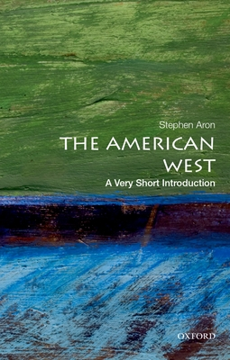The American West: A Very Short Introduction (Very Short Introductions) Cover Image