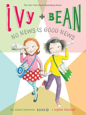 Ivy and Bean No News Is Good News (Book 8) (Ivy & Bean #IVYB) Cover Image