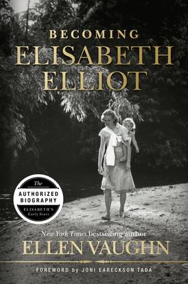 Becoming Elisabeth Elliot Cover Image