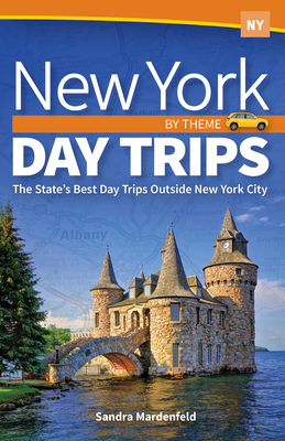 New York Day Trips by Theme: The State's Best Day Trips Outside New York City Cover Image