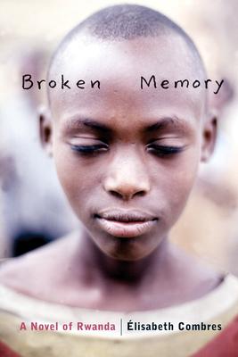 Broken Memory: A Novel of Rwanda Cover Image