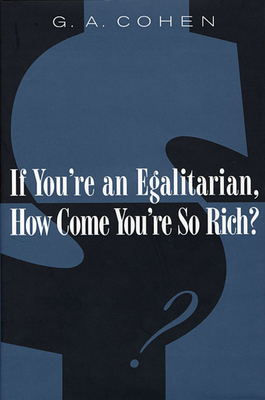 If You're an Egalitarian, How Come You're So Rich? Cover