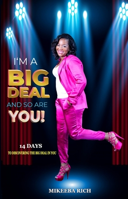 I'm a Big Deal and So Are You: 14 Days to Discovering the Rbig Deal N You Cover Image