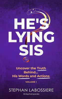 He's Lying Sis: Uncover the Truth Behind His Words and Actions, Volume 1 Cover Image