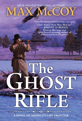 The Ghost Rifle: A Novel of America's Last Frontier (A Ghost Rifle Western #1) Cover Image