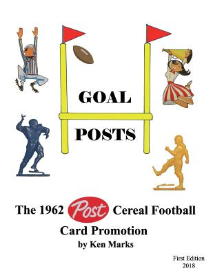 Goal Posts: The 1962 Post Cereal Football Card Promotion Cover Image