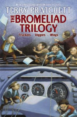The Bromeliad Trilogy: Truckers/Diggers/Wings Cover Image