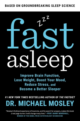 Fast Asleep: Improve Brain Function, Lose Weight, Boost Your Mood, Reduce Stress, and Become a Better Sleeper Cover Image
