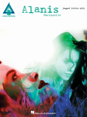 Alanis Morissette - Jagged Little Pill: Guitar Recorded Versions Transcriptions with Notes, Tab, and Lyrics Cover Image