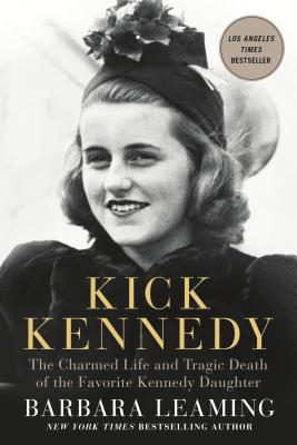 Kick Kennedy: The Charmed Life and Tragic Death of the Favorite Kennedy Daughter Cover Image