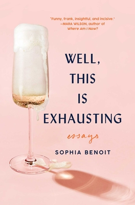 Well, This Is Exhausting: Essays Cover Image