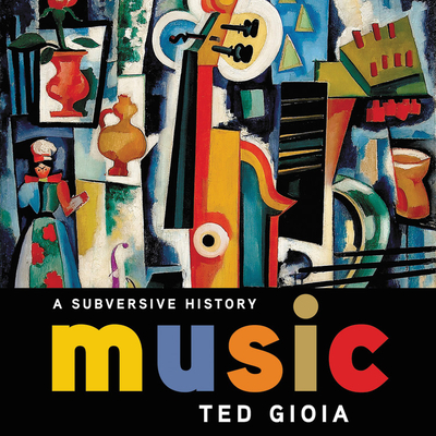 Music: A Subversive History Cover Image