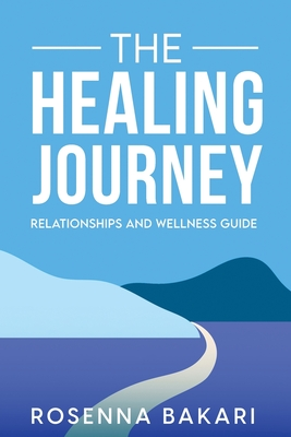 The Healing Journey: Relationships Health and Wellness Guide cover