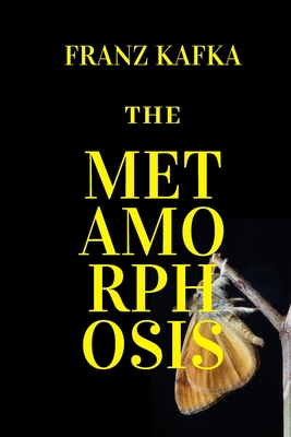 The Metamorphosis: New Edition - The Metamorphosis by Franz Kafka Cover Image