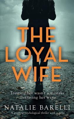The Loyal Wife: A gripping psychological thriller with a twist Cover Image