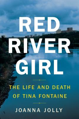 Red River Girl: The Life and Death of Tina Fontaine Cover Image