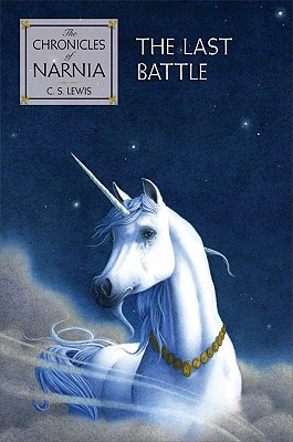 The Last Battle (Chronicles of Narnia #7) Cover Image