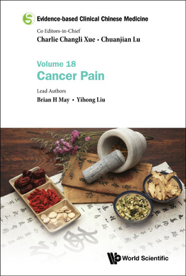 Evidence-based Clinical Chinese Medicine: Volume 18: Cancer Pain Cover Image